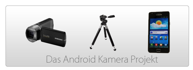 Camcorder - Stativ - Android Smartphone - das Projekt
