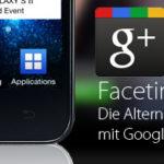 Facetime für Android mit Google Plus Hangout