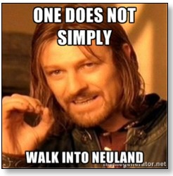 One does not simply walk into neuland